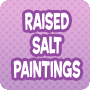 Raised Salt Paintings