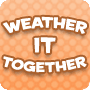 Weather It Together