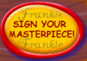 Sign Your Masterpiece