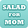 Make a Salad for Mom - Free, Fun Mother's Day Activity for Kids